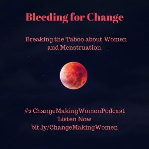 #2: Bleeding For Change: Breaking the Taboo about Women and Menstruation